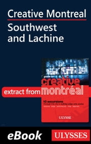 Creative Montreal - Southwest and Lachine ebook by Jérôme Delgado