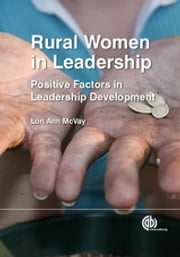 Rural Women in Leadership - Positive Factors in Leadership Development ebook by Lori Ann McVay