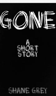 Gone ebook by Shane Grey
