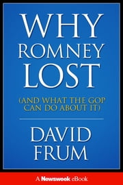 Why Romney Lost ebook by David Frum