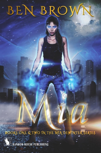 Mia: Books One & Two in The Mia DeWinter Series - The Mia DeWinter Volumes ebook by Ben Brown