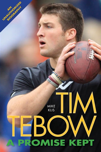 Tim Tebow A Promise Kept ebook by Mike Klis