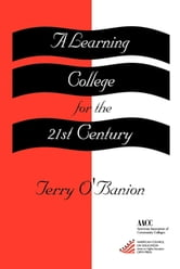 A Learning College for the 21st Century ebook by Terry O'Banion