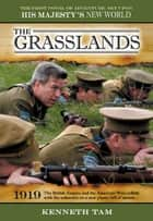The Grasslands ebook by Kenneth Tam