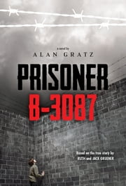 Prisoner B-3087 ebook by Alan Gratz,Jack Gruener,Ruth Gruener