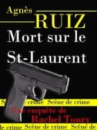 Mort sur le St-Laurent ebook by Agnès RUIZ