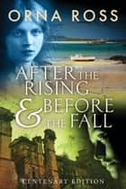 After The Rising & Before The Fall - Centenary Edition ebook by Orna Ross