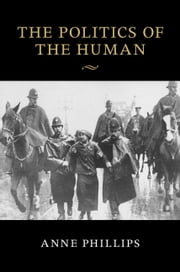 The Politics of the Human ebook by Anne Phillips