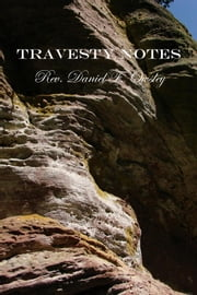 Travesty Notes ebook by Rev. Daniel F. Owsley