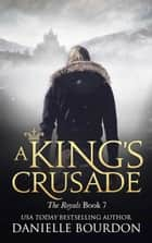 A King's Crusade ebook by Danielle Bourdon
