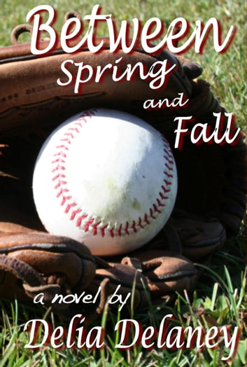 Between Spring and Fall ebook by Delia Delaney