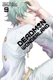 Deadman Wonderland, Vol. 9 ebook by Jinsei Kataoka