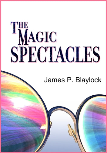 The Magic Spectacles ebook by James P. Blaylock