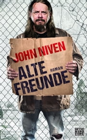 Alte Freunde - Roman ebook by John Niven