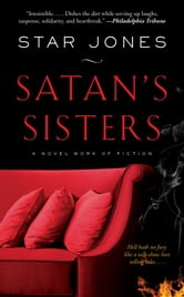 Satan's Sisters - A Novel Work of Fiction ebook by Star Jones