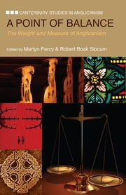 A Point of Balance - The Weight and Measure of Anglicanism ebook by