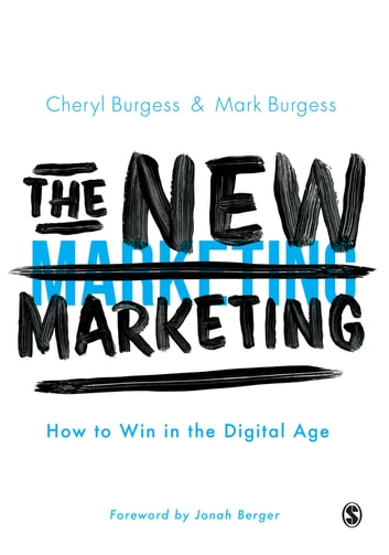 The New Marketing - How to Win in the Digital Age ebook by Cheryl Burgess,Mark Burgess