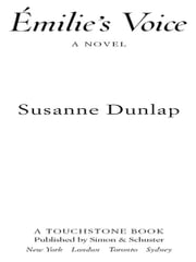 Emilie's Voice - A Novel ebook by Susanne Dunlap