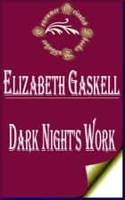 Dark Night's Work ebook by Elizabeth Gaskell