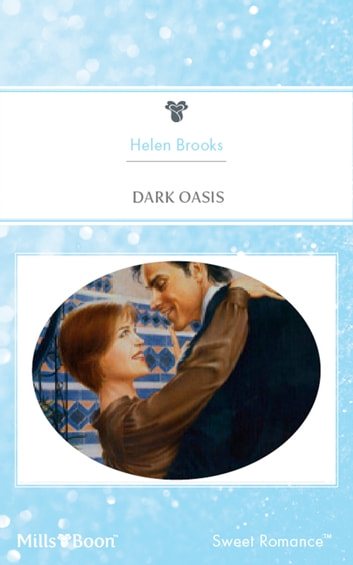 Dark Oasis ebook by HELEN BROOKS