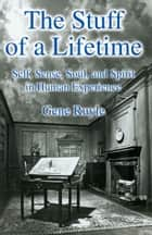 The Stuff of a Lifetime ebook by Gene Ruyle