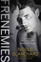 Frenemies ebook by Nicole Blanchard