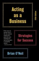 Acting as a Business ebook by Brian O'Neil