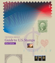The Postal Service eGuide to U.S. Stamps 42nd Edition ebook by U.S. Postal Service