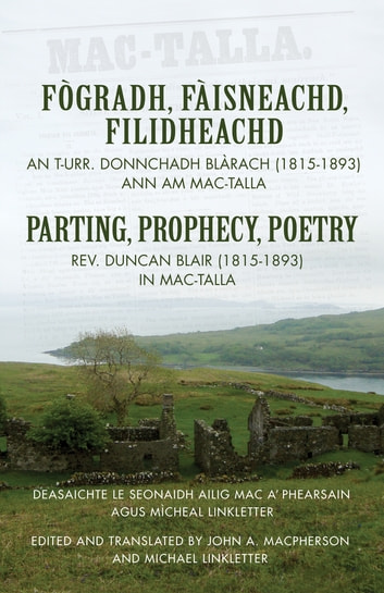 Parting, Prophecy, Poetry - Rev. Duncan Blair (1815-1893) in Mac-Talla ebook by Duncan Rev. Blair
