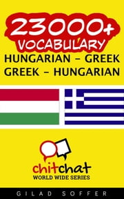 23000+ Vocabulary Hungarian - Greek ebook by Gilad Soffer