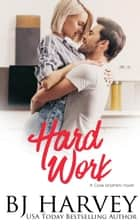 Hard Work - Cook Brothers, #4 ebook by BJ Harvey
