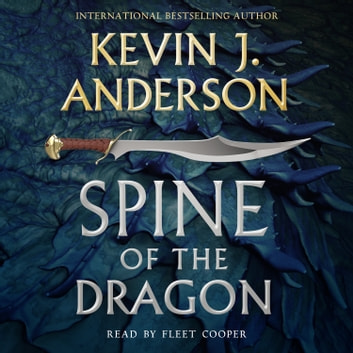 Spine of the Dragon - Wake the Dragon #1 audiobook by Kevin J. Anderson