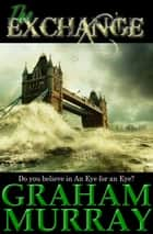 The Exchange ebook by Graham Murray