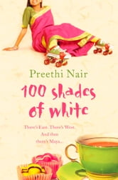 One Hundred Shades of White ebook by Preethi Nair
