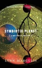 Symbiotic Planet ebook by Lynn Margulis
