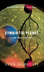 Symbiotic Planet - A New Look At Evolution ebook by Lynn Margulis