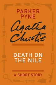 Death on the Nile: A Parker Pyne Short Story ebook by Agatha Christie