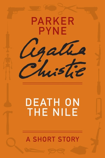 Death on the nile a parker pyne short story ebook by agatha death on the nile a parker pyne short story ebook by agatha christie fandeluxe Ebook collections