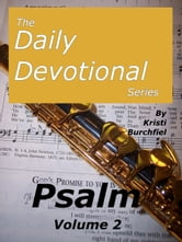 The Daily Devotional Series: Psalm, volume 2 ebook by Kristi Burchfiel
