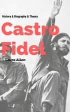 Fidel Castro ebook by Laura Allen