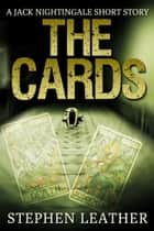 The Cards (A Jack Nightingale Short Story) ebook by Stephen Leather