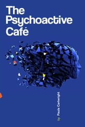 The Psychoactive Café ebook by Paula Cartwright