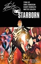 Stan Lee's Starborn Vol. 3 ebook by Stan Lee