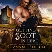 It's Getting Scot in Here audiobook by Suzanne Enoch