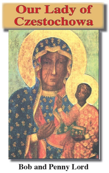 Our Lady of Czestochowa ebook by Penny Lord,Bob Lord