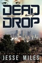 Dead Drop ebook by Jesse Miles