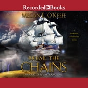 Break the Chains audiobook by Megan E. O'Keefe