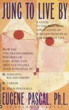 Jung to Live by ebook by Eugene Pascal