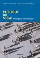 Patologias do social - Arqueologias do sofrimento psíquico ebook by