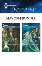 Harlequin Nocturne May 2014 Bundle - Untamed Wolf\Possessed by a Warrior ebook by Linda O. Johnston, Sharon Ashwood
